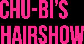 CHU-BI'S HAIRSHOW